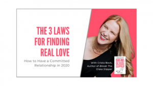 The 3 Laws for Finding Real Love: How to Have a Committed Relationship in 2020